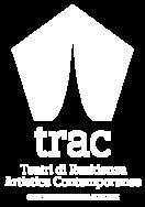 TRAC - Teatri di Residenza Artistica Contemporanea